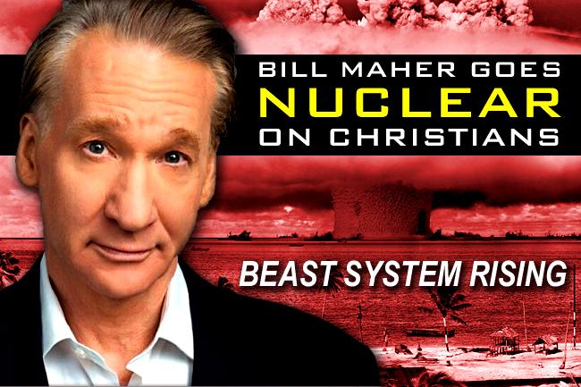 Bill Maher Woke Anti-Christian Rant—Harbinger of Coming Persecution?