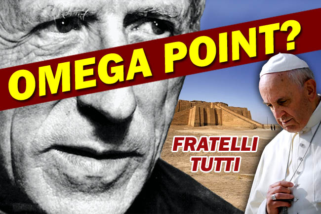 Omega Point: Teilhard de Chardin & False Doctrine of Pope Francis