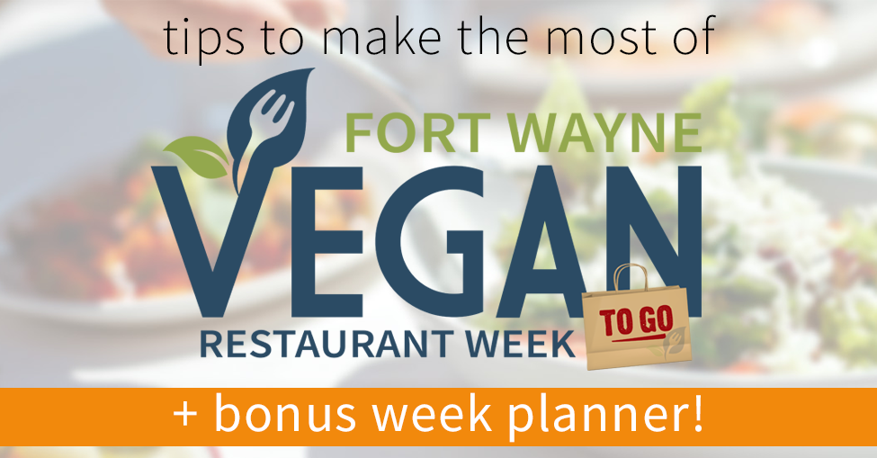 Fort Wayne Vegan Restaurant Week To Go