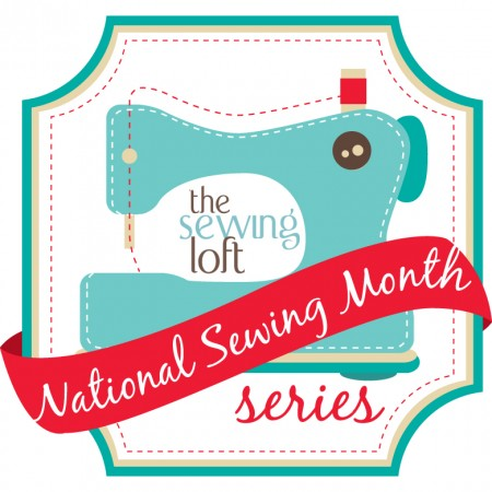 I'm celebrating National Sewing Month with The Sewing Loft. They have special guests, tons of projects and cool giveaways to keep me stitching all month long!