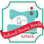 National Sewing Month -The Sewing Loft