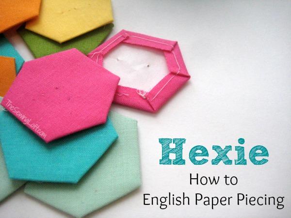 Learn about English Paper Piecing and Hexie How to on The Sewing Loft
