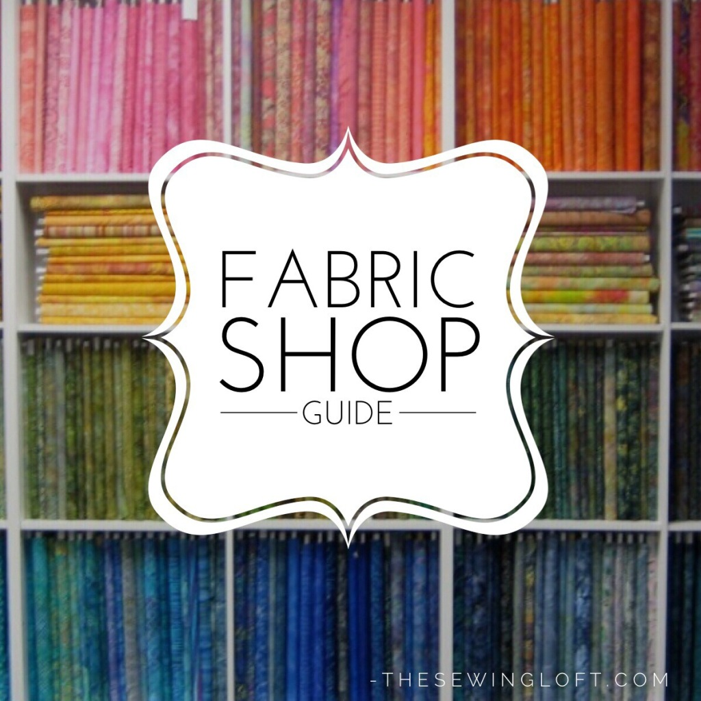 Amazing Fabric Shoppe Resource Guide by The Sewing Loft #fabricresource #sewing