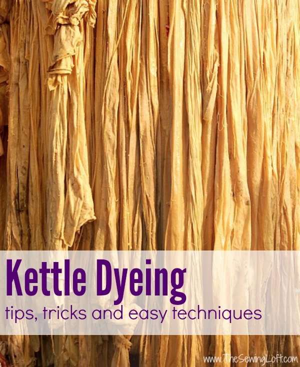 Breathe new life into fabric or yarn with Kettle Dyeing Learn tips and tricks during the fabric dyeing series on The Sewing Loft