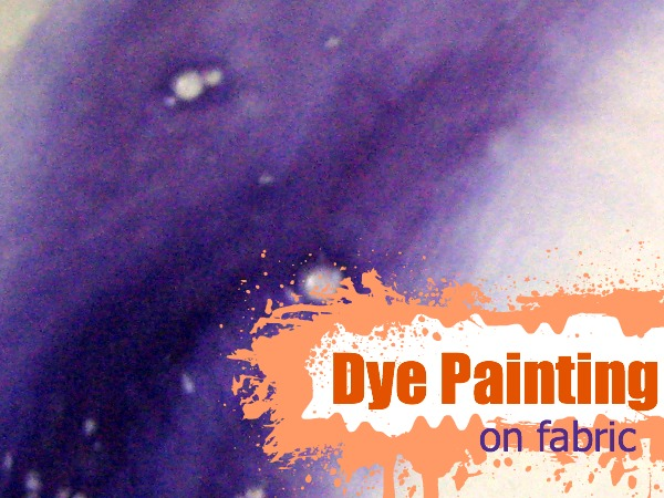 Dye Painting on fabric is an easy and fun way to add color and design to your project. Learn tips and techniques. The Sewing Loft