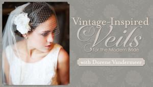 Learn how to create vintage inspire veils with Dorene Vandermeer on Craftsy.