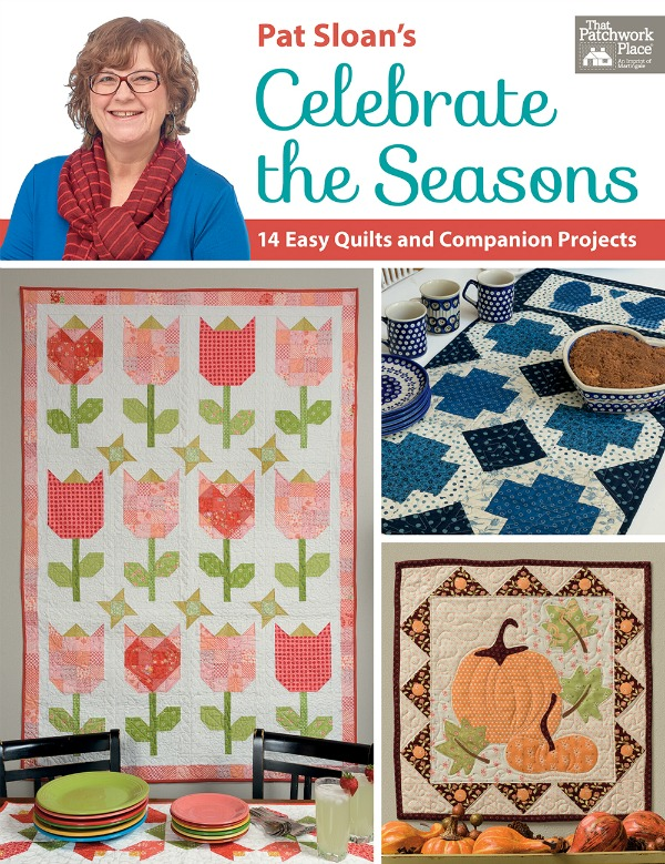 Celebrate the Seasons with quilting! Pat Sloan's latest book.