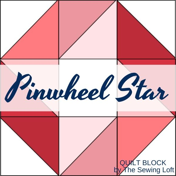 Pinwheel Star Quilt Block   Sewing Pattern by The Sewing Loft