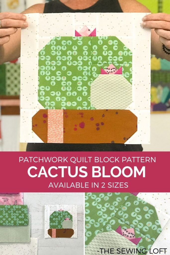 Inspired by nature, this Cactus Bloom quilt block is perfect for using fabric scraps. Quilt block is available in 2 easy to make sizes and requires NO special tools, templates or rulers. The Sewing Loft.