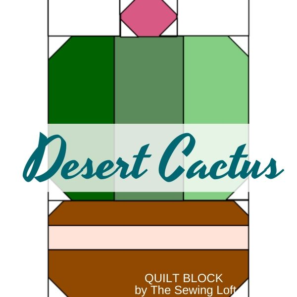 Create this colorful desert cactus quilt block with a few fabric scraps. Quilt block is available in 2 easy to make sizes and requires NO special tools, templates or rulers. The Sewing Loft.