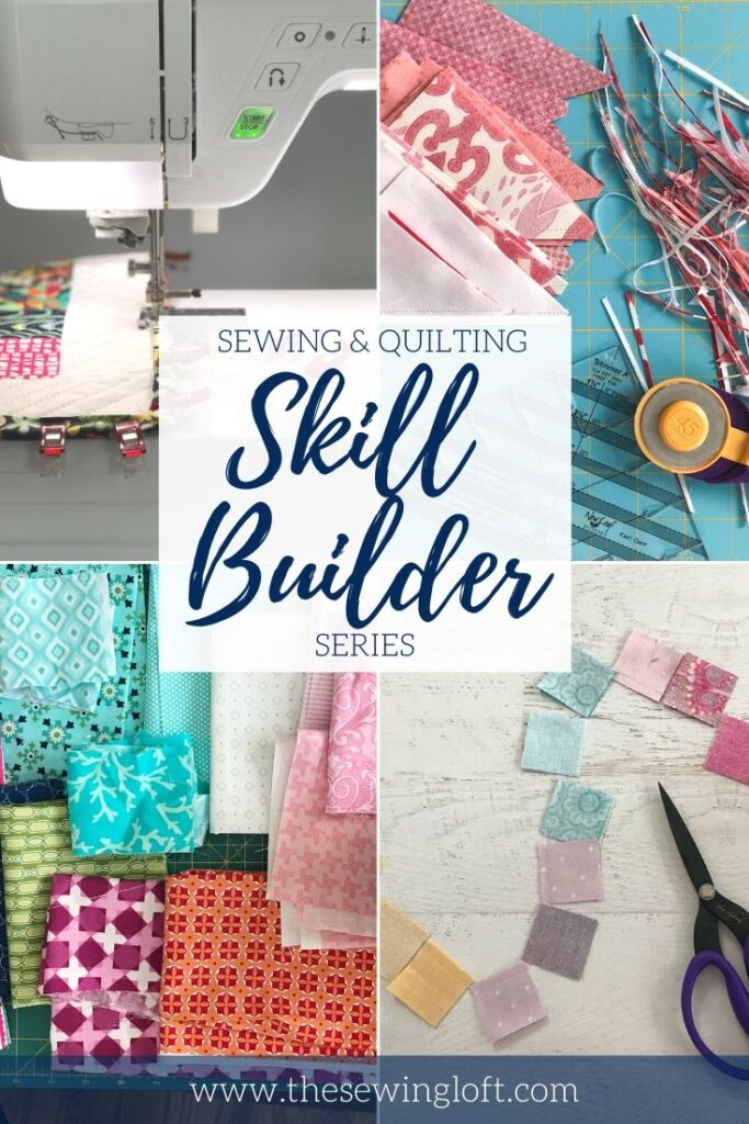 New to sewing or quilting? The sewing skill builder series is a great way to perfect your technique, sharpen your skills and grow your comfort level.