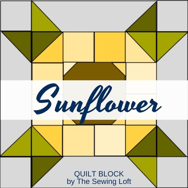 Sunflower Quilt Block Pattern | The Sewing Loft