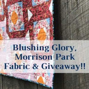 Blushing Glory Quilt in Morrison Park Fabric. Easy to make quilt.