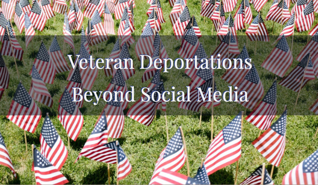 Veteran Deportations | Beyond Social Media