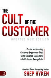 The Cult of the Customer: Create an Amazing Customer Experience that Turns Satisfied Customers into Customer Evangelists Paperback