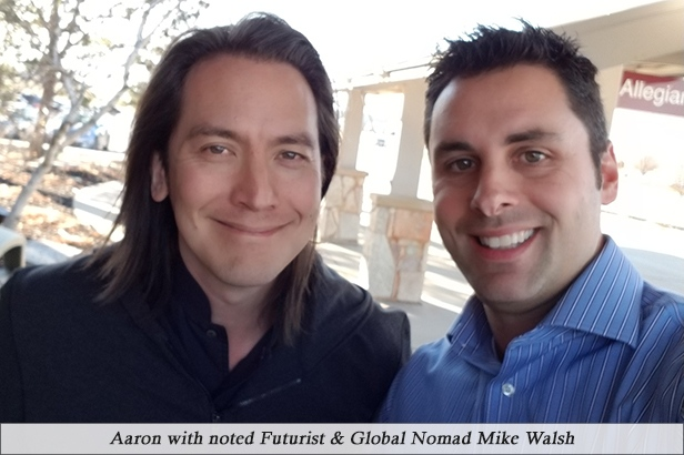 Aaron with noted Futurist & Global Nomad Mike Walsh