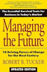 Managing the Future: 10 Driving Forces of Change for the Next Century