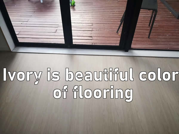 Ivory is beautiful color of flooring