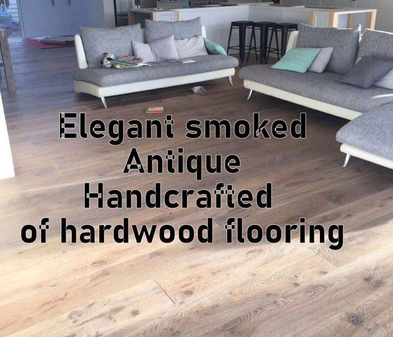 Elegant smoked Antique Handcrafted of hardwood flooring
