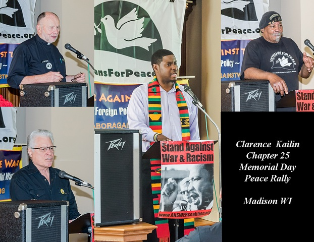 Featured speakers at the May 25 peace rally in Madison, Wisconsin, sponsored by  Veterans for Peace Chapter 25, are pictured in this photo montage by photographer  Paul McMahon, a member of Veterans for Peace. Clockwise from lower left: David  Newby, president emeritus of Wisconsin State AFL-CIO; Father David Couper,  former Madison police chief and ordained Episcopalian priest; social justice  advocate Everett Mitchell, pastor of Christ the Solid Rock Baptist Church; and Will  Williams, Vietnam War veteran, activist, and peace movement spokesman. Rev.  Mitchell is pictured wearing a stole of Kente cloth, a traditional fabric used for West  African garments and worn at times of great importance.  (Photos by Paul McMahon)
