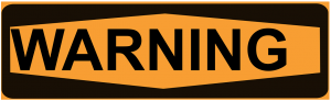 Warning Sign Orange with black border and black text that says warning across