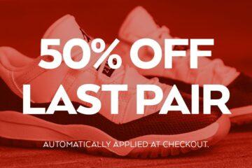 50% Off Last Pair Sale