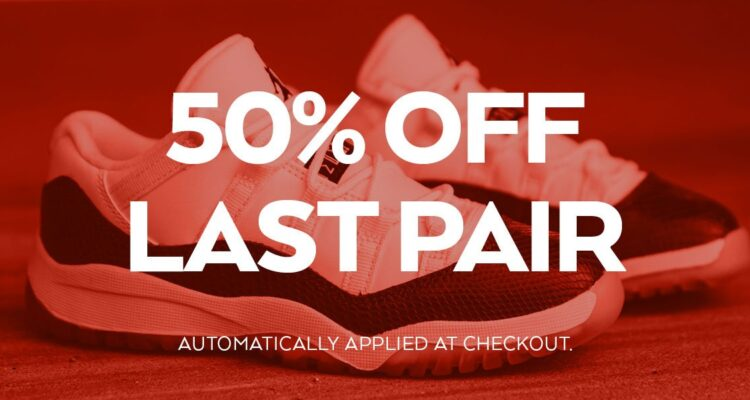 50% Off Last Pair Sale