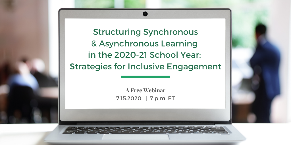 Structuring Synchronous and Asynchronous Learning in the 2020-21 School Year: Strategies for Inclusive Engagement