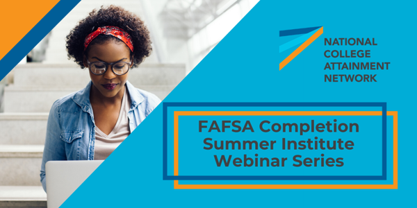 Webinar 1: Laying the Groundwork for FAFSA Completion