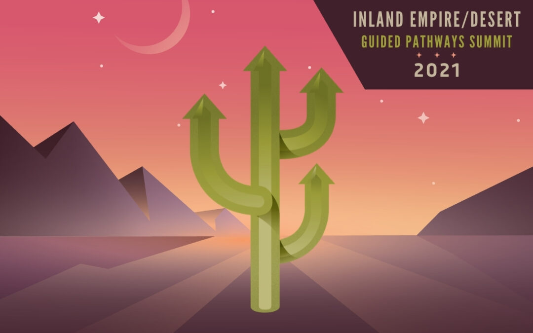 Over 280 Education Leaders Join Together for Inland Empire/Desert Guided Pathways Summit
