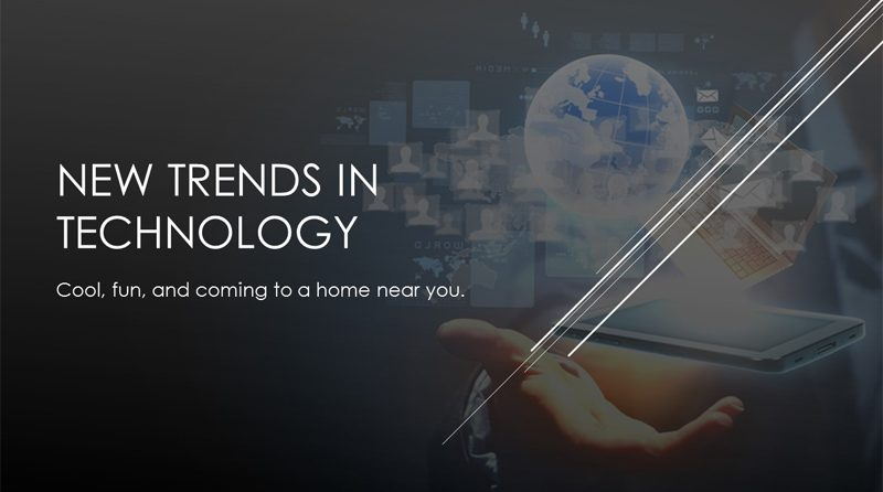 New Trends in Technology