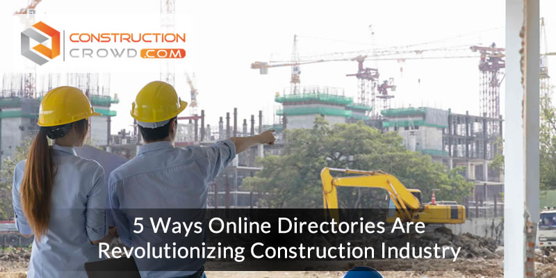 5 Ways Online Directories are Revolutionizing Construction Industry!