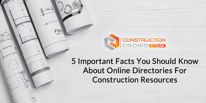 5 Important Facts You Should Know About Online Directories For Construction Resources
