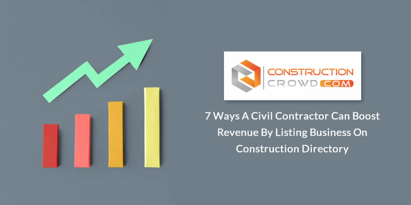 7 Ways A Civil Contractor Can Boost Revenue By Listing Business On Construction Directory