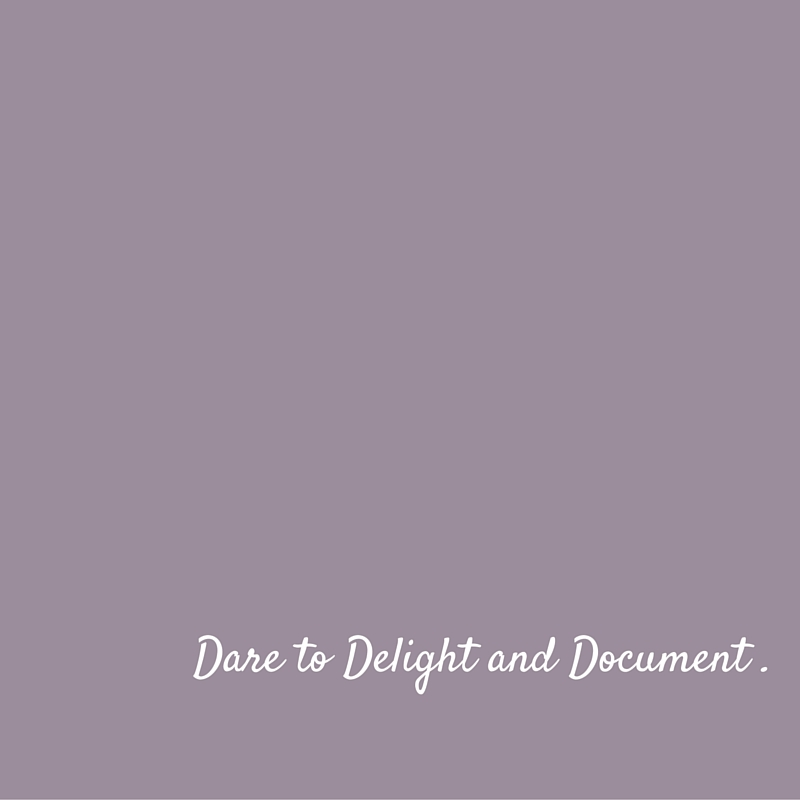 Dare to Delight and Document