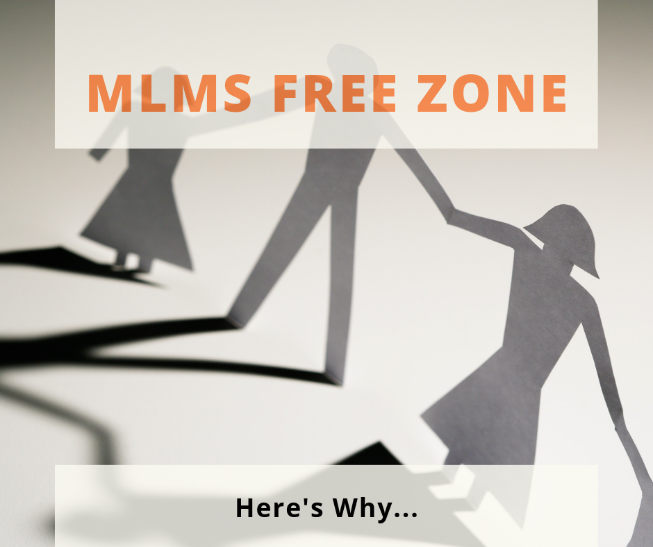 MLMS Free Zone, Here's Why...