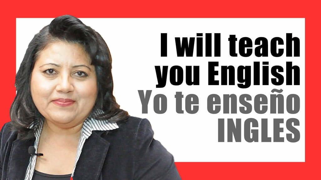 I will teach you English, Yo te enseño inglés