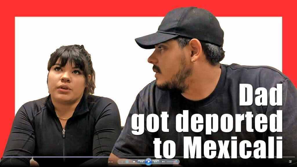 Dad got deported to Mexicali