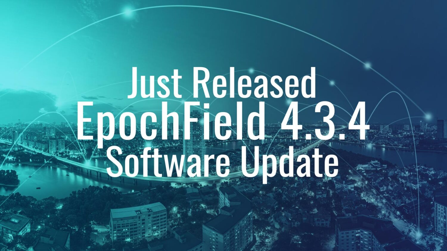 Just Released: EpochField 4.3.4
