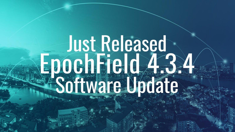 Just Released: EpochField 4.3.4