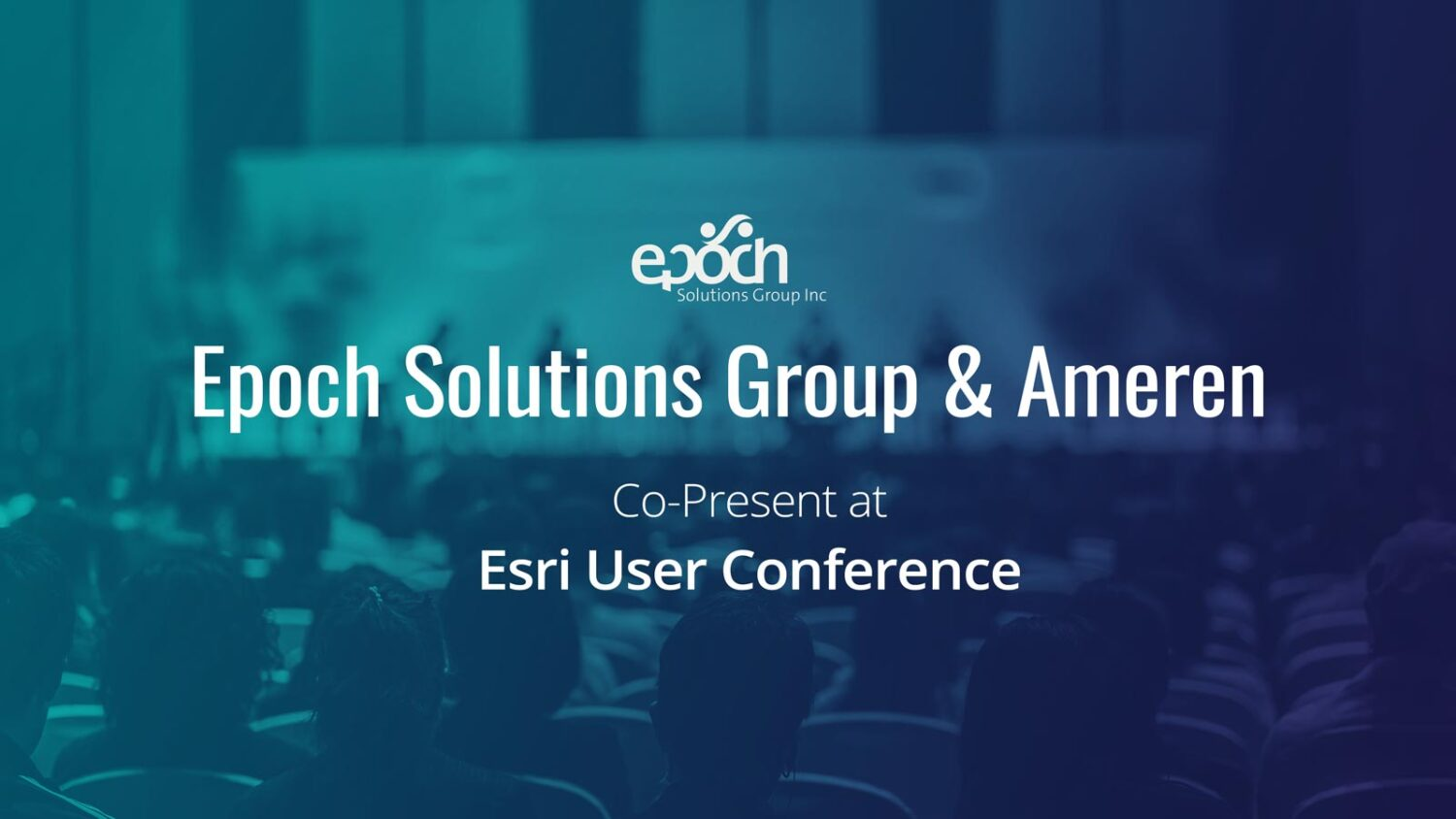 Epoch Solutions Group Presents at the Esri User Conference