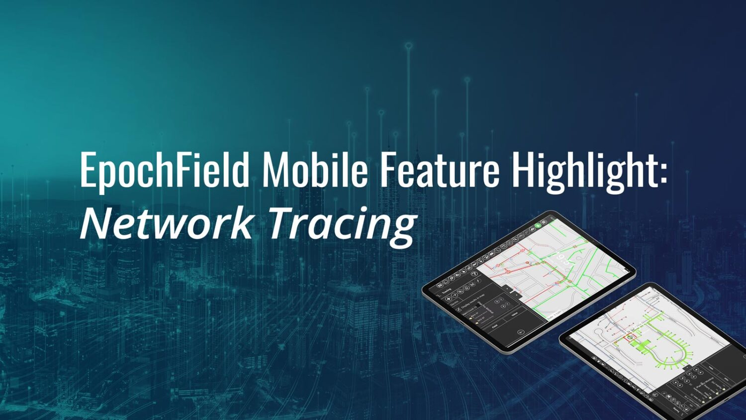 Network Tracing with EpochField Mobile