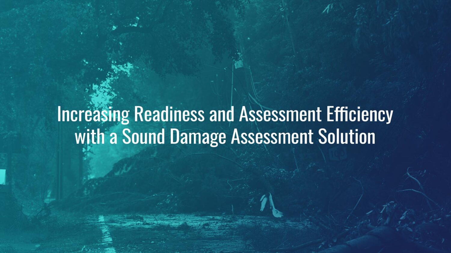Increasing Readiness and Assessment Efficiency with a Sound Damage Assessment Solution