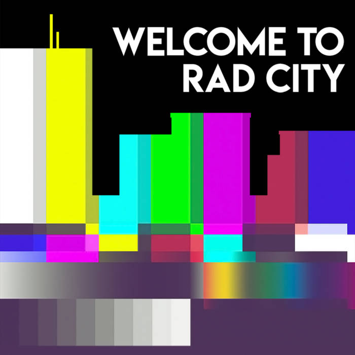 Welcom to Rad City