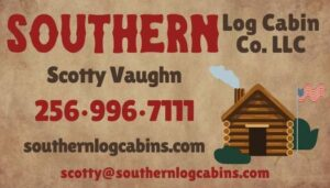 graphic of business card: Southern Log Cabin Co, llc, Scotty Vaughn, 256-996-7111, southernlogcabins.com, scotty@southernlogcabins.com