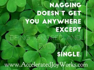 Nagging will leave you single