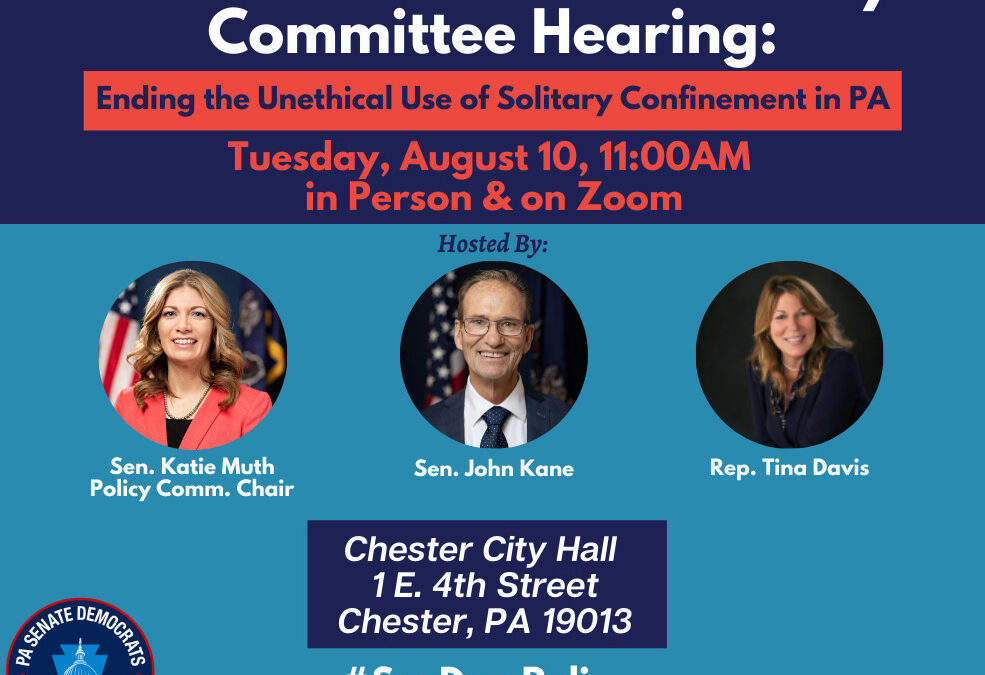Policy Hearing: Ending the Unethical Use of Solitary Confinement in PA