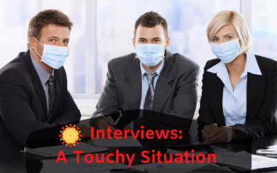 Interviews: A Touchy Situation During Coronavirus