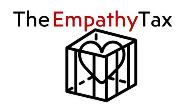 The Empathy Tax
