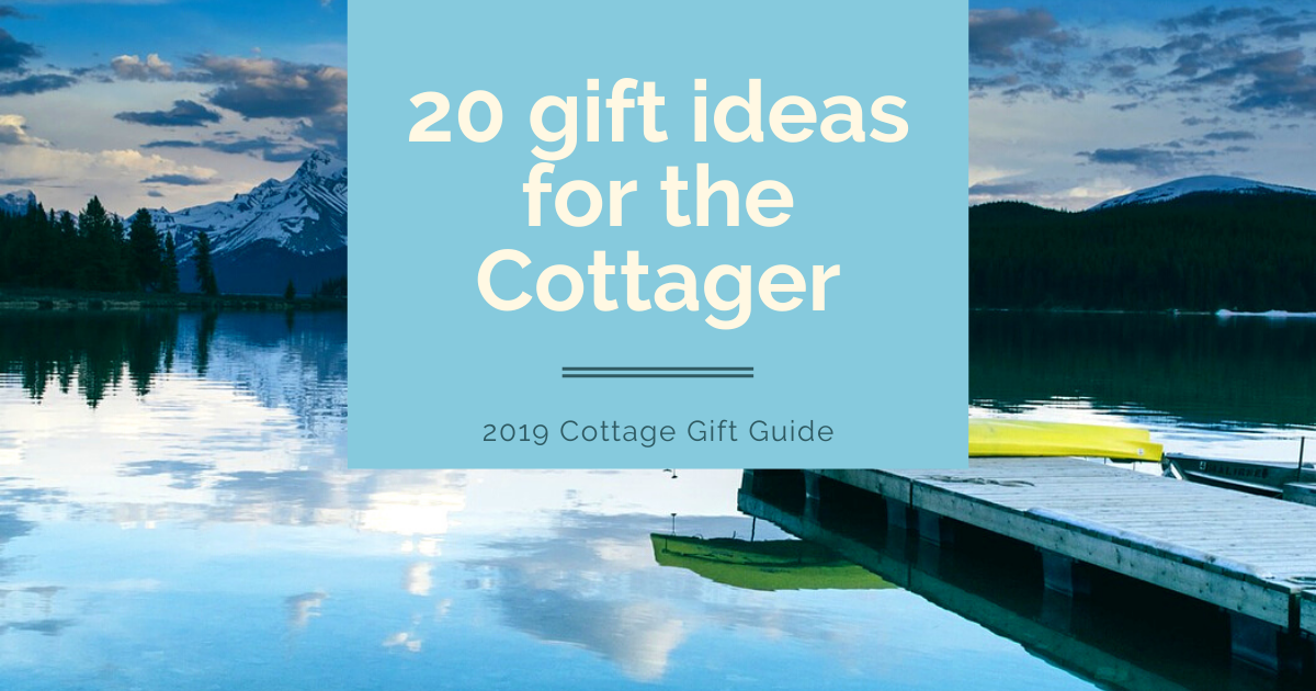 2019 Cottage Gift Guide